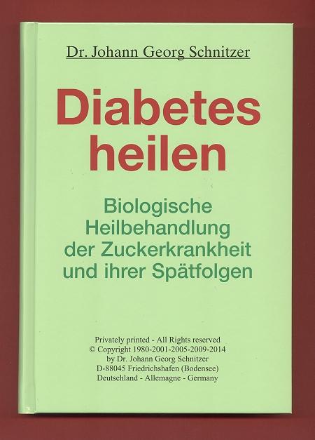 Buch Diabetes heilen - biologische Heilbehandlung der Zuckerkrankheit und ihrer Spätfolgen
