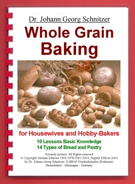 "Book: ""Whole Grain Baking"" by Dr. Johann Georg Schnitzer, First English Edition, 2004"