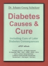 "Book Diabetes Causes and Cure, including Cure of Later Diabetes Consequences. Self-help for diabetics. How to cure diabetes, not only ""to treat it and to live with the disease for lifetime"". Most of it you can do yourself!"