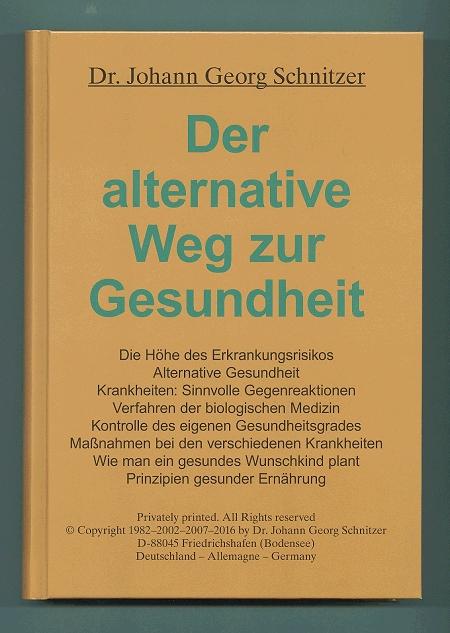 Buch: Der alternative Weg zur Gesundheit, völlig überarbeitete und erweiterte Neuauflage 2007